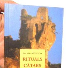 Libros de segunda mano: RITUALS CÀTARS MICHEL GARDÈRE IMPECABLE 1996 J.J. DE OLAÑETA, EDITOR. TRADUCCIÓ D'ESTEVE SERRA. Lote 148592590
