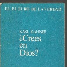 Libros de segunda mano: KARL RAHNER. ¿CREES EN DIOS? TAURUS. Lote 148594194