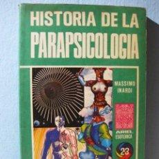 Libros de segunda mano: HISTORIA DE LA PARAPSICOLOGÍA - MASSIMO INARDI - COL. ARIEL ESOTÉRICA, 23, 1976. Lote 148599158