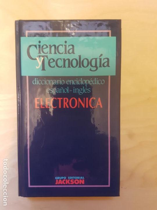 DICCIONARIO ENCICLOPEDICO ESPAÑOL-INGLES ED. JACKSON. ELECTRONICA (Libros de Segunda Mano - Ciencias, Manuales y Oficios - Otros)