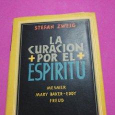 Libros de segunda mano: STEFAN ZWEIG, LA CURACIÓN POR EL ESPÍRITU, MESMER, MARI BAKER EDDY, FREUD. Lote 148657874