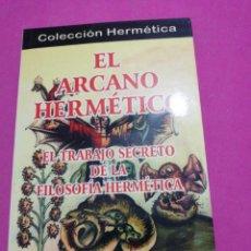 Livres d'occasion: EL ARCANO HERMÉTICO, EL TRABAJO DE LA FILOSOFÍA HERMETICA. Lote 148677594