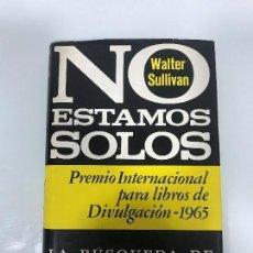 Libros de segunda mano: NO ESTAMOS SOLOS - WALTER SULLIVAN. Lote 148684870