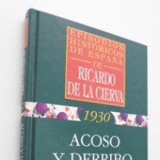 Libros de segunda mano: ACOSO Y DERRIBO DE ALFONSO XIII - CIERVA, RICARDO DE LA. Lote 148712189