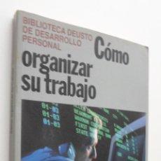 Libros de segunda mano: CÓMO ORGANIZAR SU TRABAJO - GUILLOUX, CHRISTINE. Lote 148712273