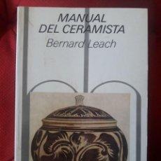 Libros de segunda mano: MANUAL DEL CERAMISTA / BERNARD LEACH / EDI. BLUME / 1ª EDICION 1981. Lote 148760834