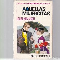 Second hand books - LOUISE MAY ALCOTT - AQUELLAS MUJERCITAS - EDITORIAL BRUGUERA 1973 ILUSTRADO - 148765942