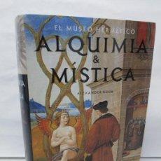 Libros de segunda mano: ALQUIMIA & MISTICA. EL MUSEO HERMATICO. ALEXANDER ROOB. EDITORIAL TASCHEN. 2001.. Lote 148767646