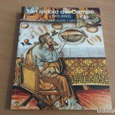 Libros de segunda mano: SAN ISIDORO DEL CAMPO (1301-2002) FORTALEZA DE LA ESPIRITUALIDAD Y SANTUARIO DEL PODER. Lote 148776018