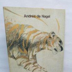 Libros de segunda mano: ANDRES DE NAGEL. MINISTERIO DE CULTURA. 1983. VER FOTOGRAFIAS ADJUNTAS. Lote 148799742