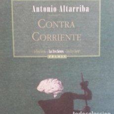 Libros de segunda mano: ANTONIO ALTARRIBA: CONTRA CORRIENTE -ARTÍCULOS- PRAMES/LAS TRES SORORES, 2000, 1ª EDICIÓN. Lote 148825854