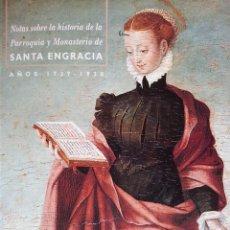 Libros de segunda mano: NOTAS SOBRE LA HISTORIA DE LA PARROQUIA Y MONASTERIO DE SANTA ENGRACIA (1737-1920) - M. LAGUÉNS. Lote 148840318