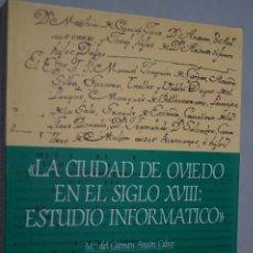 Libros de segunda mano: LA CIUDAD DE OVIEDO EN EL SIGLO XVIII. MARÍA DEL CARMEN ANSON CALVO. Lote 148882210