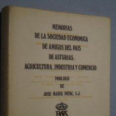 Libros de segunda mano: MEMORIAS SOCIEDAD ECONOMICA DE ASTURIAS. AGRICULTURA. INDUSTRIA Y COMERCIO. EDICIÓN FACSIMILAR. . Lote 148887250
