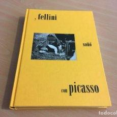 Libros de segunda mano: Y FELLINI SOÑÓ CON PICASSO / COMISARIA, AUDREY NORCIA. -- MÁLAGA. FUNDACIÓN MUSEO PICASSO MÁLAGA. LE. Lote 148917110
