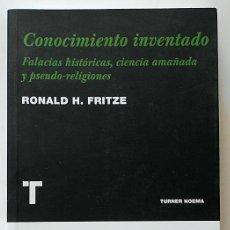 Libri di seconda mano: CONOCIMIENTO INVENTADO. FALACIAS HISTÓRICAS, CIENCIA AMAÑADA Y PSEUDO-RELIGIONES - RONALD H. FRITZE. Lote 148974722