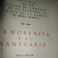 Libros de segunda mano: LA MORENITA Y SU SANTUARIO, CARLOS TORRES LAGUNA, ANDÚJAR, 1961. Lote 148975310
