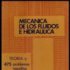 Libros de segunda mano: B1995 - MECANICA DE LOS FLUIDOS E HIDRAULICA. TEORIA Y 475 PROBLEMAS RESUELTOS. INGENIERIA. TALLER.. Lote 149002118