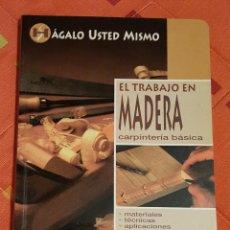 Libros de segunda mano: EL TRABAJO DE MADERA- HAGALO USTED MISMO -DE SUSAETA EDICIONES -MANUAL BRICOLAGE AÑO 1994. Lote 149064538