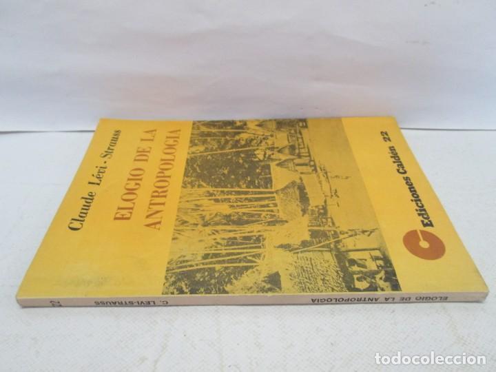 Libros de segunda mano: ELOGIO DE LA ANTROPOLOGIA. CLAUDE LEVI STRAUSS. EDICIONES CALDEN 1976 - Foto 2 - 149069610