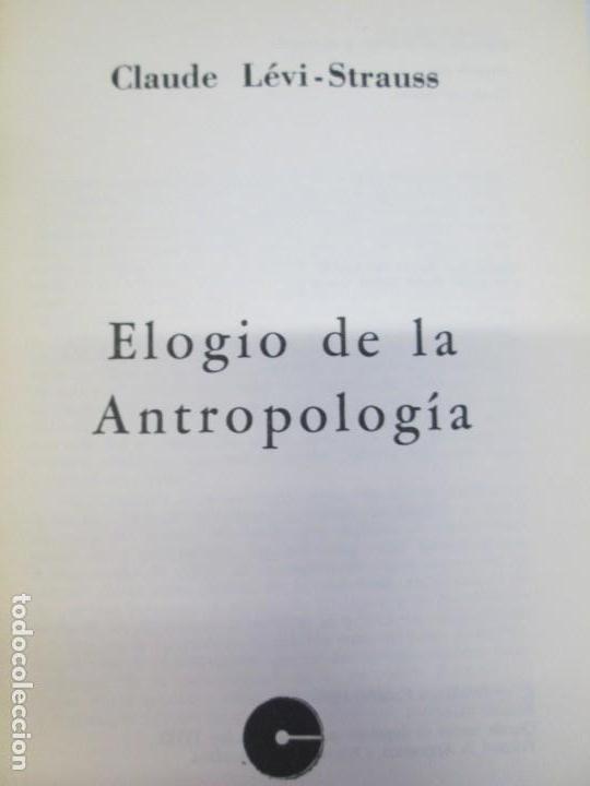 Libros de segunda mano: ELOGIO DE LA ANTROPOLOGIA. CLAUDE LEVI STRAUSS. EDICIONES CALDEN 1976 - Foto 4 - 149069610