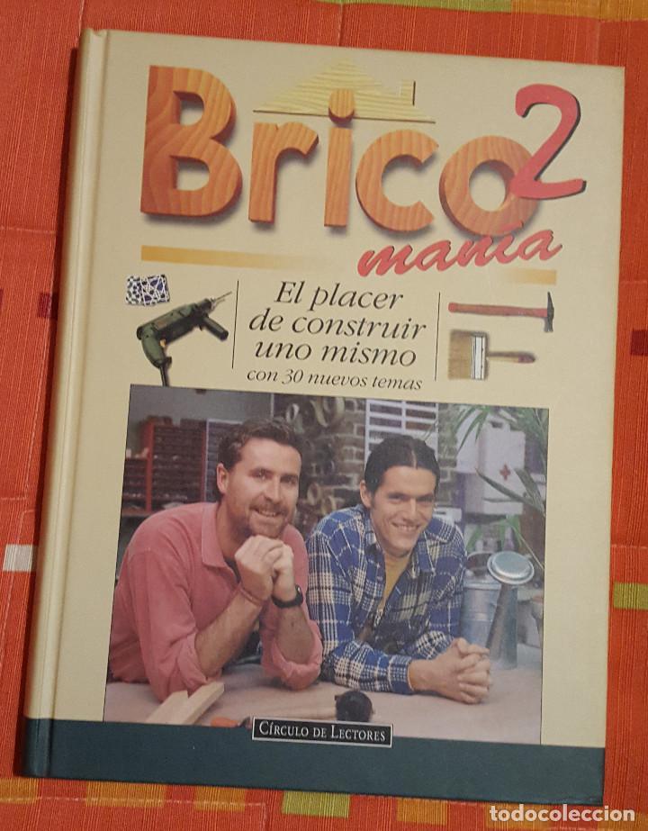 BRICOMANIA 2 ED. CIRCULO DE LECTORES 208 PAG. (Libros de Segunda Mano - Bellas artes, ocio y coleccionismo - Otros)