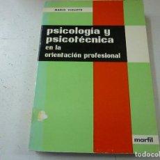 Libros de segunda mano: PSICOLOGÍA Y PSICOTÉCNICA EN LA ORIENTACIÓN PROFESIONAL - VIGLIETTI, MARIO- N 1. Lote 149082738