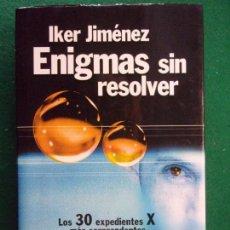 Libros de segunda mano: ENIGMAS SIN RESOLVER / IKER JIMÉNEZ / 2003. EDAF. Lote 149156258