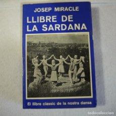 Libros de segunda mano: LLIBRE DE LA SARDANA - JOSEP MIRACLE - EDITORIAL SELECTA - 1980. Lote 149206446