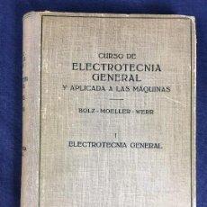Libros de segunda mano: CURSO ELECTROTECNIA GENERAL APLICADA A LAS MÁQUINAS TOMO 1 BOLZ MOELLER WERR. Lote 149216646