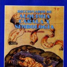 Libros de segunda mano: DICCIONARIO DE ALQUIMIA,CABALA Y SIMBOLOGIA. ALONSO,J.FELIPE. ES-273.. Lote 211475419