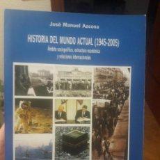 Libros de segunda mano: HISTORIA DEL MUNDO ACTUAL. JOSE MANUEL AZCONA, ED. UNIVERSITAS, 2005 RARO. Lote 149258574