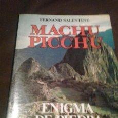 Libros de segunda mano: MACHU PICCHU. ENIGMA DE PIEDRA EN LA TIERRA DEL CONDOR. FERNAND SALENTINY. Lote 149261774