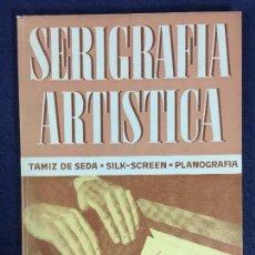 Libros de segunda mano: SERIGRAFIA ARTÍSTICA J. DE S'AGARÓ EDICIONES DE ARTE BARCELONA TAMIZ SEDA SLIK SCREEN PLANOGRAFIA . Lote 149304182