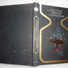 Libros de segunda mano: ROBERT TOCQUET MEDIUMS Y FANTASMAS Y92264. Lote 149311654