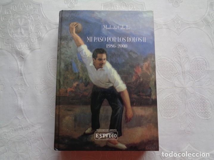 Libros de segunda mano: MODESTO CABELLO AIZPEOLEA. MI PASO POR LOS BOLOS. TOMOS I Y II. 1993 Y 2006. PRIMERA EDICIÓN. - Foto 2 - 75429439