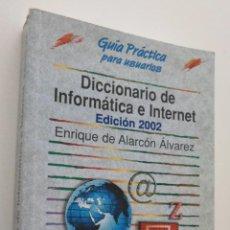 Libros de segunda mano: DICCIONARIO DE INFORMÁTICA E INTERNET - ALARCÓN ÁLVAREZ, ENRIQUE DE. Lote 149341892