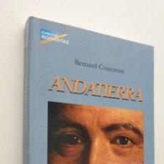 Libros de segunda mano: ANDATIERRA - COURONNÉ, BERNARD. Lote 149342801