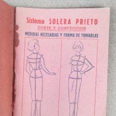 Libros de segunda mano: MÉTODO DE CORTE Y CONFECCIÓN SISTEMA SOLERA-PRIETO. Lote 149363018
