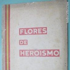 Libros de segunda mano: FLORES DE HEROÍSMO POR FRANCISCO GARCÍA ALONSO, S. J. SEVILLA 1939. IMPRENTA DE LA GAVIDIA. Lote 149365230