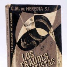 Libros de segunda mano: LOS FRAUDES ESPIRITISTAS Y FENÓMENOS METAPSÍQUICOS - C. M. DE HEREDIA (HERDER, 1946, 1.ª ED.). Lote 149378186