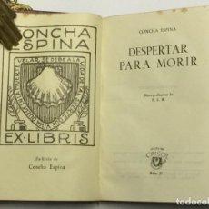 Libros de segunda mano: AÑO 1948 - ESPINA, CONCHA. DESPERTAR PARA MORIR - AGUILAR COLECCIÓN CRISOL 37. Lote 149387974