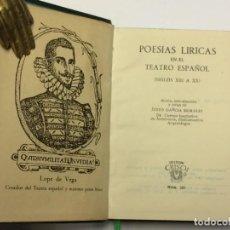 Libros de segunda mano: AÑO 1950 - POESÍAS LÍRICAS EN EL TEATRO ESPAÑOL - AGUILAR COLECCIÓN CRISOL 281. Lote 149393990