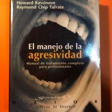 Libros de segunda mano: EL MANEJO DE LA AGRESIVIDAD - HOWARD KASSINOVE, RAYMOND CHIP TAFRATE. Lote 149432478