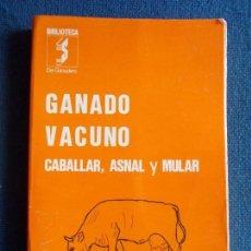 Libros de segunda mano: GANADO VACUNO CABALLAR ASNAL Y MULAR. Lote 149466414