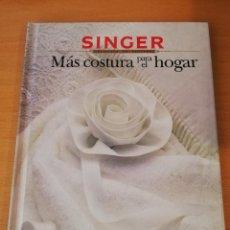 Livres d'occasion: MÁS COSTURA PARA EL HOGAR (SINGER, BIBLIOTECA DE COSTURA) GRUPO NORIEGA EDITORES. Lote 149475350