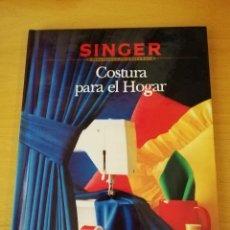 Livres d'occasion: COSTURA PARA EL HOGAR (SINGER, BIBLIOTECA DE COSTURA) GRUPO NORIEGA EDITORES. Lote 149475558