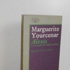 Libros de segunda mano: ALEXIS O EL TRATADO DEL INÚTIL COMBATE , MARGUERITE YOURCENAR. Lote 149507946