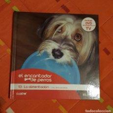 Libros de segunda mano: EL ENCANTADOR DE PERROS Nº13 LA ALIMENTACION UNA DIETA SALUDABLE INCLUYE DVD. Lote 149618674