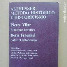 Libri di seconda mano: ALTHUSER, MÉTODO HISTÓRICO E HISTORICISMO. PIERRE VILAR; BORIS FRAENKEL. CUADERNOS ANAGRAMA.. Lote 149721634